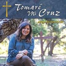 Tomaré Mi Cruz by Anna Betancourt