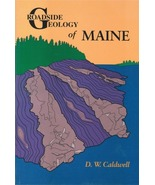 Roadside Geology of Maine ~ Rock Hounding and Gold Prospecting - $17.95