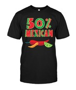 Fifty Percent Mexican Chiles Cinco De Mayo May 5th T shirt - $17.99+