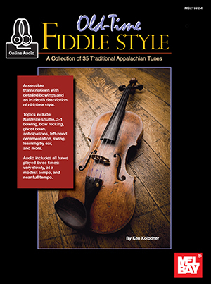 Old Time Fiddle Style:A collection of 65 Traditional Appalachian Fiddle Tunes