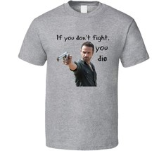 Rick Grimes If You Don't Fight You Die T Shirt Walking Dead Unisex Novel... - $13.83+