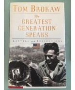 Tom Brokaw The Greatest Generation Speaks Letters and Reflections Hardco... - $5.00