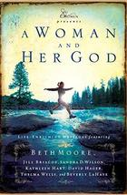 A Woman and Her God (Extraordinary Women) [Paperback] Moore, Beth; Beth ... - $3.27