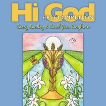 Hi God: First Communion [CD] by Carey Landry, Carol Jean Kinghorn-Landry