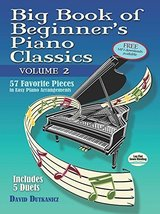 2: Big Book of Beginner's Piano Classics Volume Two: 57 Favorite Pieces ... - $15.03
