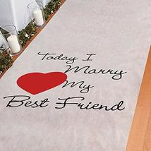 Today I Marry My Best Friend Wedding Aisle Runner (100 ft) - $35.41