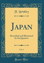 Japan, Vol. 1: Described and Illustrated by the Japanese Classic Reprint - $39.09