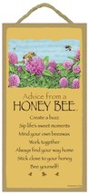 Advice From a Honey Bee - Wooden Sign Plaque - $25.00