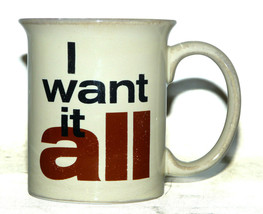I Want It All Queen Coffee Mug Hallmark - $28.59