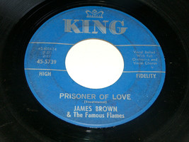 45 RPM James Brown Choo Famous Flames Prisoner Of Love King Record 5739 VG - $11.14