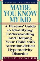 Maybe You Know My Kid: A Parent's Guide to Identifying, Understanding an... - $1.83