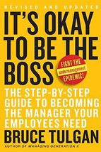 It's Okay to Be the Boss: The Step-by-Step Guide to Becoming the Manager Your Em image 1