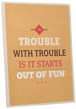 "Pingo World 0107QA0QYKM ""Trouble with Trouble"" Inspirational Motivationa... - $54.40"