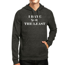 I Hate You The Least Unisex Grey Pullover Hoodie Humorous Graphic - $25.99+