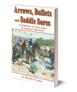 Arrows, Bullets and Saddle Sores - $9.95
