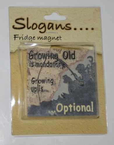 Slogans PDU61 Growing Old Refrigerator Magnet Outdoor Theme