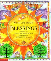 A Child's Book Of Blessings, Sabrina Dearbon, Olwyn Whelan, Scholastic Book - $2.25