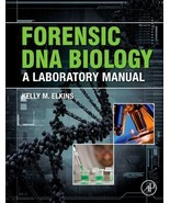 Forensic DNA Biology, A Labratory Manual :  Elkins, Kelly    @ZB - $29.95