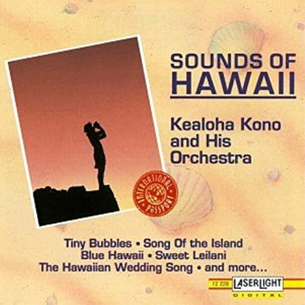 Sounds Of Hawaii by Kealoha Kono & His Orchestra Cd