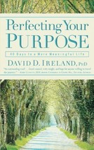 Perfecting Your Purpose: 40 Days to a More Meaningful Life [Paperback] Ireland P image 1