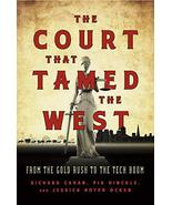 The Court That Tamed the West: From the Gold Rush to the Tech Boom [Hard... - $15.75