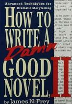 How to Write a Damn Good Novel, II: Advanced Techniques For Dramatic Storytellin image 1