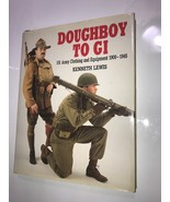 DOUGHBOY TO GI US ARMY CLOTHING & EQUIP 1900-1945 BY KENNETH LEWIS SIGNE... - $212.89