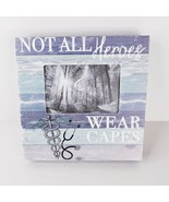 """Not All Heroes Wear Capes Wood Picture Frame 9 1/4"""" Square Holds 4 X 6 P... - $19.99"""