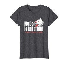 Brother Shirts - My Dog Is Full Of Bull PitBull Love Hug Adore Tee Shirt... - $19.95