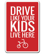 DRIVE LIKE YOUR KIDS LIVE HERE Novelty Sign war... - $8.90