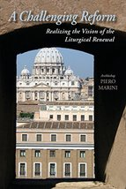 A Challenging Reform: Realizing the Vision of the Liturgical Renewal [Paperback] image 1