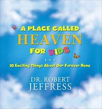 A Place Called Heaven for Kids: 10 Exciting Things about Our Forever Hom... - $5.89