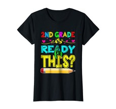 Teacher Style - 2nd Grade is Ready For This - First Day Of 2nd Grade T-s... - $19.95+