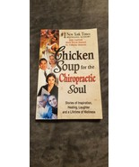 CHICKEN SOUP FOR THE CHIROPRACTIC SOUL BOOK - JACK CANFIELD DR. FABRIZIO... - $30.00