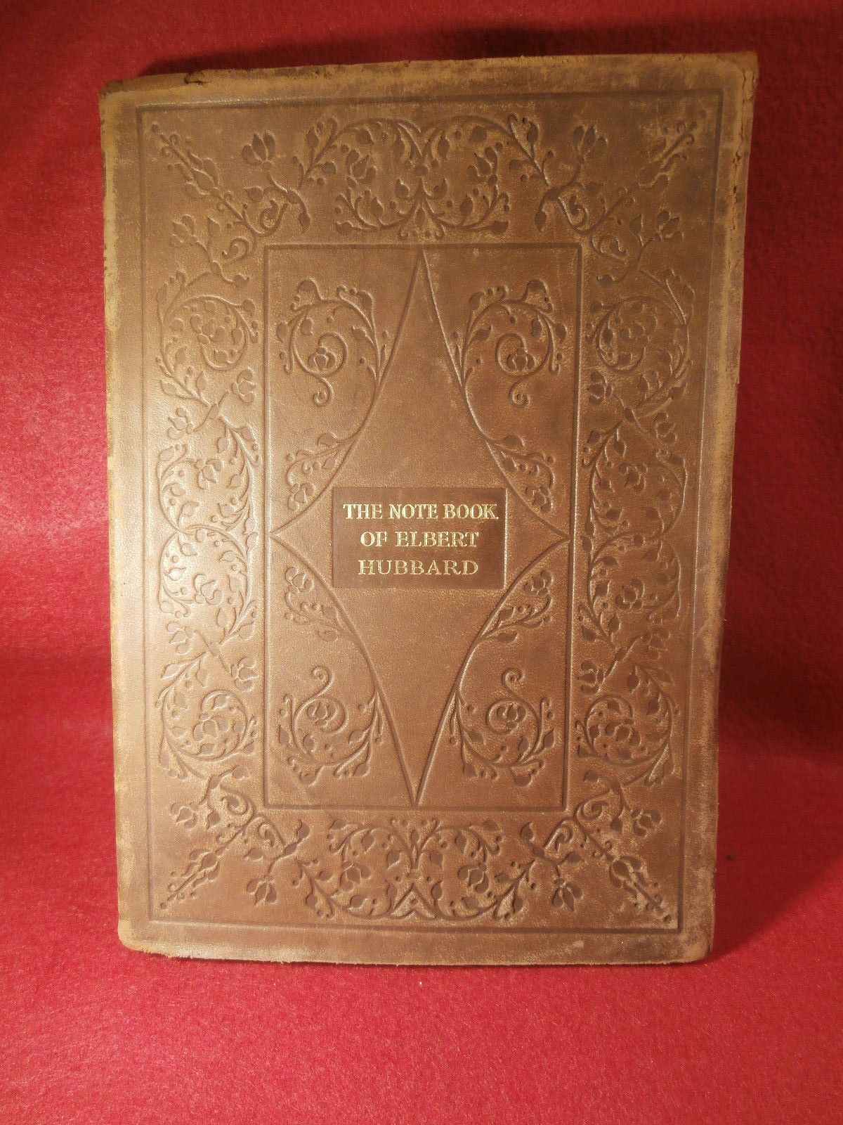 THE NOTE BOOK OF ELBERT HUBBARD PUBLISHED BY WILLIAM WISE & CO, NY 1st Ed