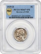 1939-D 5c PCGS MS67+ FS (Reverse of 1940) Registry Quality! - Jefferson ... - $5,858.80