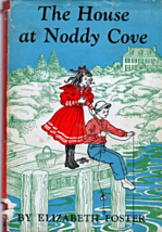 The House At Noddy Cove By Elizabeth Foster (Hardcovered 1949) - $8.50