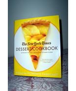 The New York Times Dessert Cookbook 2006 1st Edition HC DJ Florence Fabr... - $14.99