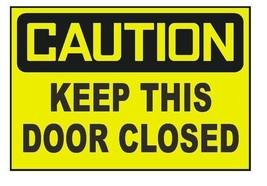 Caution Keep This Door Closed OSHA Safety Sign Business Sticker D442 - $1.45+
