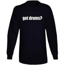 Got Drums Drummer Musician Long Sleeve T Shirt image 2