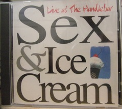 Sex & Ice Cream-Live At The Handlebar-2000-CD-Like New - $5.00