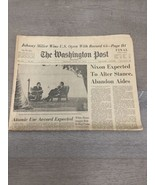 June 18 1973 Washington Post Newspaper Nixon Abandons Aides Watergate Woodward - $50.00