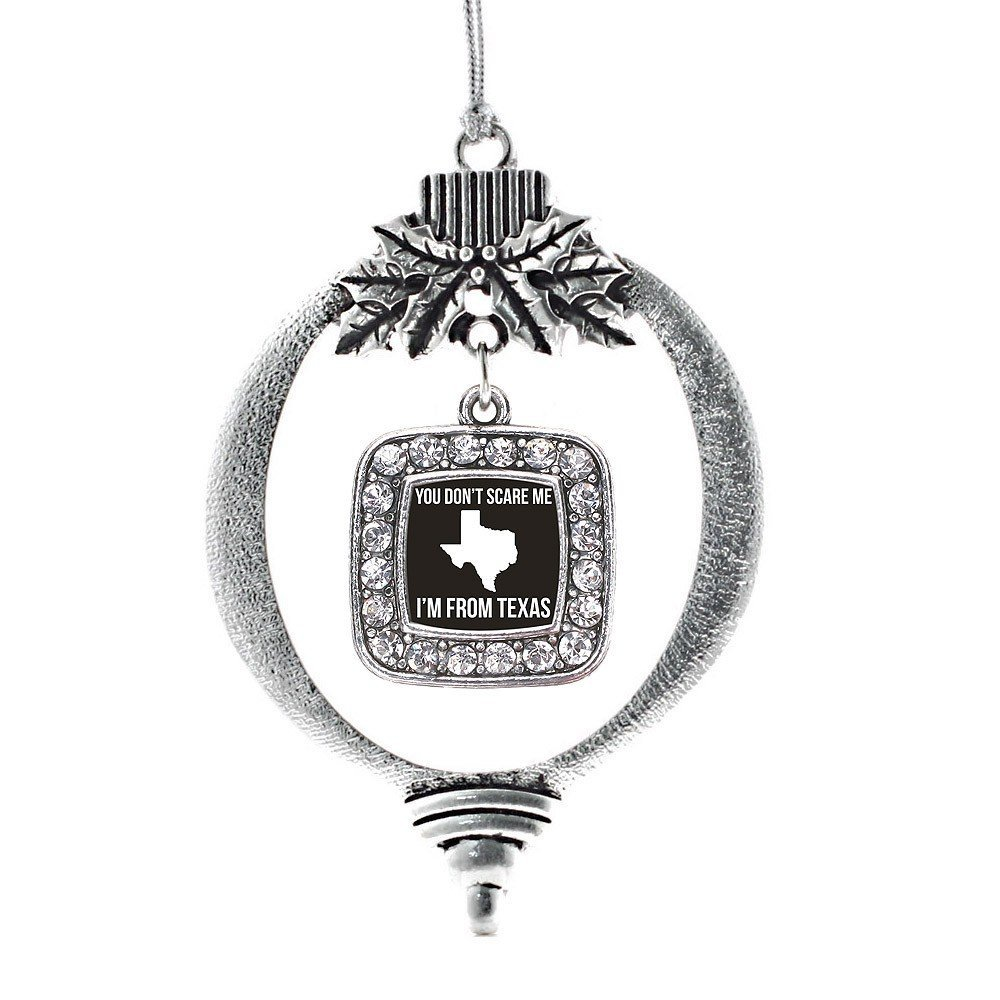 Primary image for Inspired Silver You Don't Scare Me I'm From Texas Classic Holiday Decoration Chr