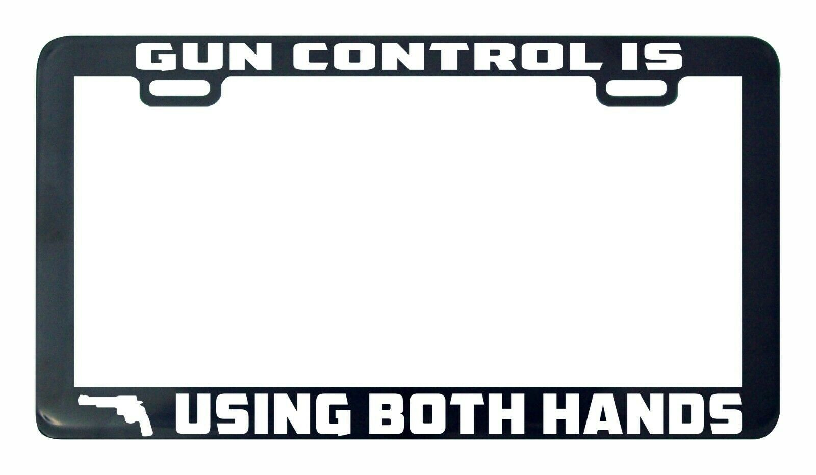 Primary image for Gun control is using both hands license plate frame holder
