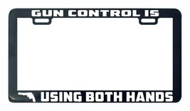 Gun control is using both hands license plate frame holder - $5.99