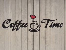 Coffee Time Heart Wall Quote Sticker Vinyl Decal - $9.99+