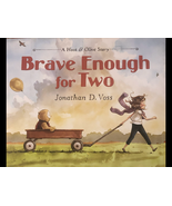 Brave Enough For Two; Children's Book Written By Jonathan D. Voss - $11.99