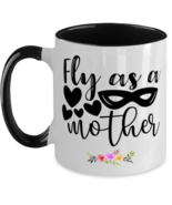 Mother's Day Gift- Fly As A Mother - Two Tone 11 oz Coffee Mug -Funny Sw... - £16.39 GBP