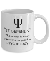 Psychology coffee mug - It depends - Funny Psychologist student teacher gift cup - $20.90