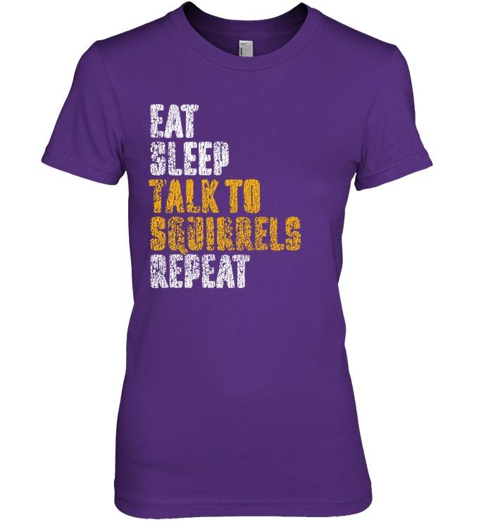 Eat Sleep Talk To Squirrels Squirrel Whisperer Shirt Gift